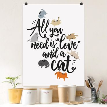 Poster - All you need is love and a cat - Hochformat 3:4