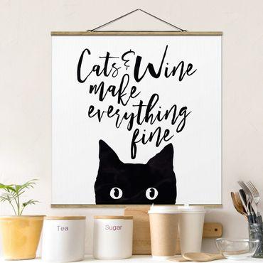 Stoffbild mit Posterleisten - Cats and Wine make everything fine - Quadrat 1:1
