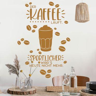 Wandtattoo - Der Kaffee läuft