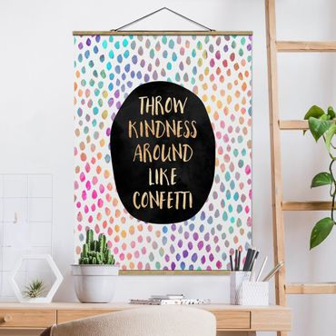 Stoffbild mit Posterleisten - Elisabeth Fredriksson - Throw Kindness Around Like Confetti - Hochformat 3:4