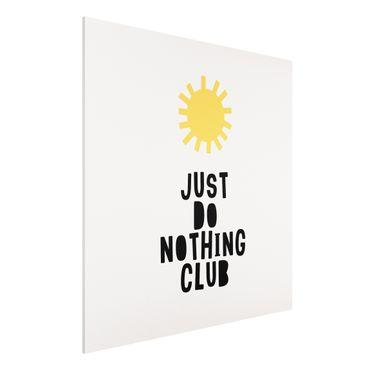 Forex Fine Art Print - Do Nothing Club Gelb - Quadrat 1:1