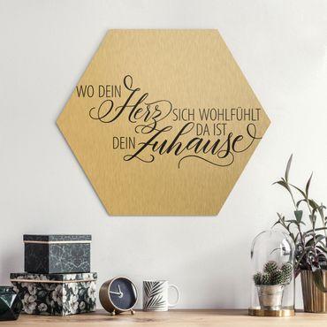 Hexagon Bild Alu-Dibond - Wo dein Herz sich wohlfühlt