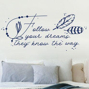 Wandtattoo - Follow your dreams