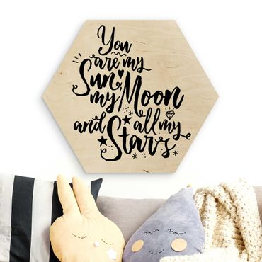 Hexagon Bild Holz - You are my Sun, my Moon and all my Stars