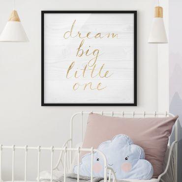 Bild mit Rahmen - Holzwand weiß - Dream big - Quadrat 1:1