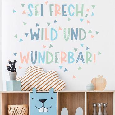 Wandtattoo - Sei frech, wild und wunderbar