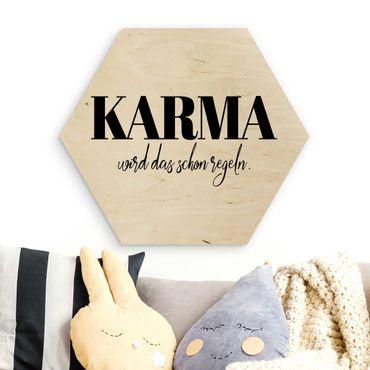 Hexagon Bild Holz - Karma wird das schon regeln