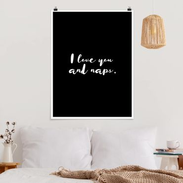 Poster - I love you. And naps - Hochformat 3:4