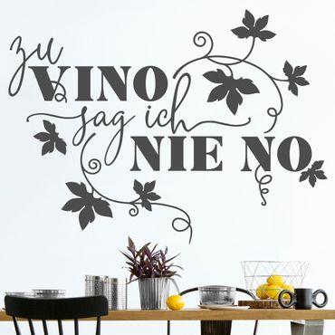 Wandtattoo - Zu Vino sag ich nie no