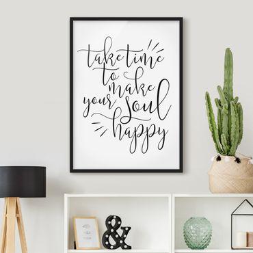 Bild mit Rahmen - Take time to make your soul happy - Hochformat 3:4