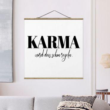 Stoffbild mit Posterleisten - Karma wird das schon regeln - Quadrat 1:1