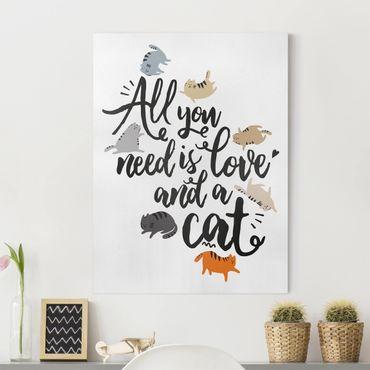 Leinwandbild - All you need is love and a cat - Hochformat 4:3