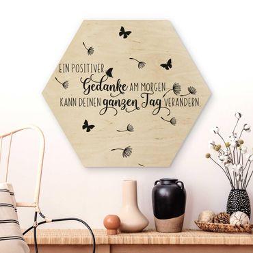Hexagon Bild Holz - Ein positiver Gedanke am Morgen