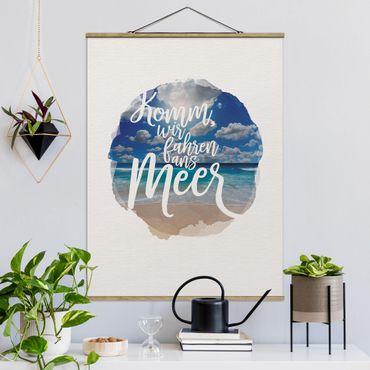Stoffbild mit Posterleisten - Wasserfarben - Komm, wir fahren ans Meer - Hochformat 4:3