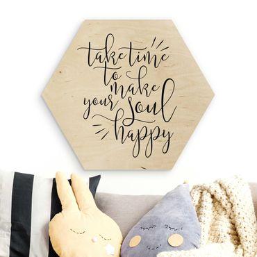 Hexagon Bild Holz - Take time to make your soul happy