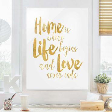 Glasbild - Home is where Life begins Gold - Hochformat 4:3