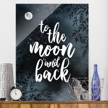 Glasbild - Love you to the moon and back - Hochformat 4:3