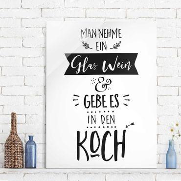 Glasbild - Man nehme ein Glas Wein - Hochformat 4:3