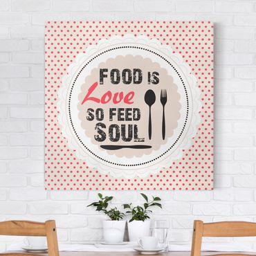 Leinwandbild - No.KA27 Food Is Love - Quadrat 1:1