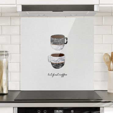 Spritzschutz Glas - Tassen Zitat But First Coffee - Quadrat 1:1