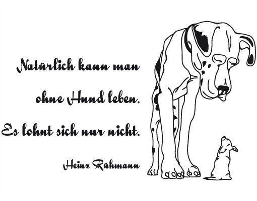 Wandtattoo Zitate - Wandzitate No.AU18 Rühmann Hund