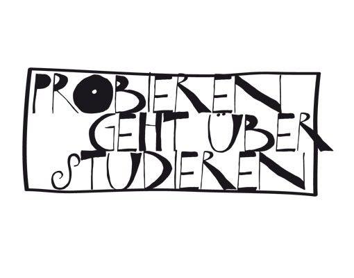 Wandtattoo Sprüche - Wandsprüche No.UL917 Probieren geht über Studieren