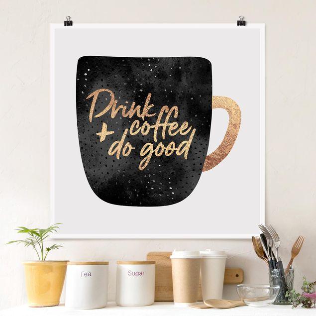Poster - Drink Coffee, Do Good - schwarz - Quadrat 1:1