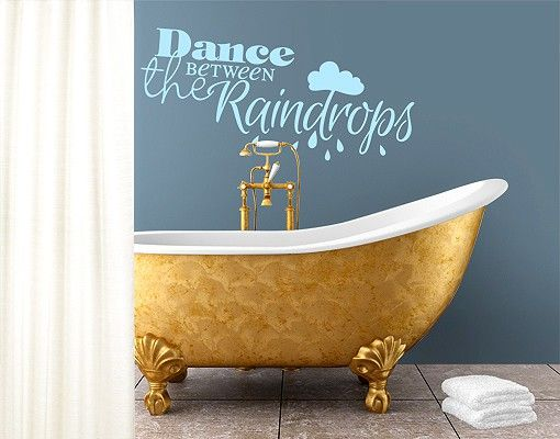 Wandtattoo Sprüche - Wandsprüche No.EV68 Dance Between The Raindrops II