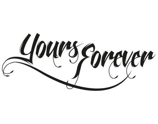 Wandtattoo Sprüche - Wandworte No.EV91 Yours Forever