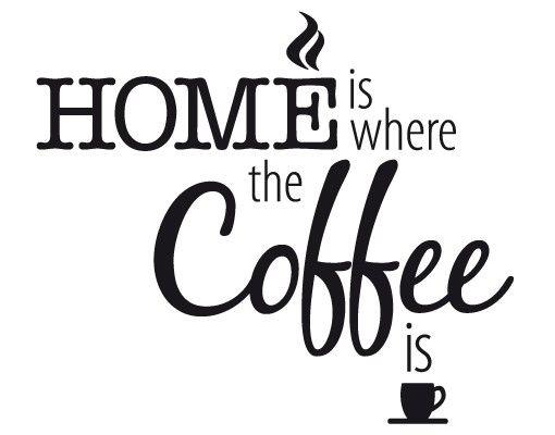 Wandtattoo Sprüche - Wandsprüche No.EV121 Home Is Where The Coffee Is