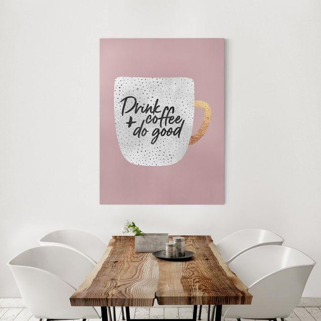 Leinwandbild - Drink Coffee, Do Good - weiß - Hochformat 4:3