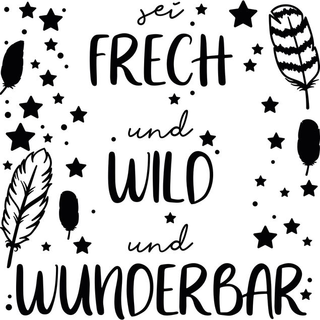 Wandtattoo - Sei frech und wild und wunderbar mit Federn
