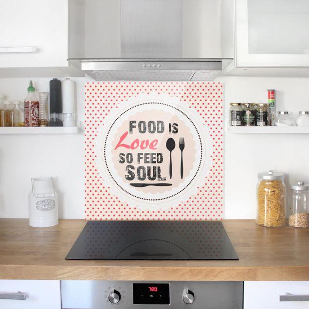 Glas Spritzschutz - No.KA27 Food Is Love - Quadrat - 1:1