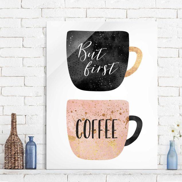 Glasbild - But First, Coffee - Hochformat 4:3