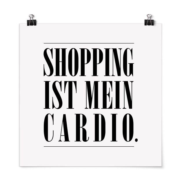 Poster - Shopping ist mein Cardio - Quadrat 1:1