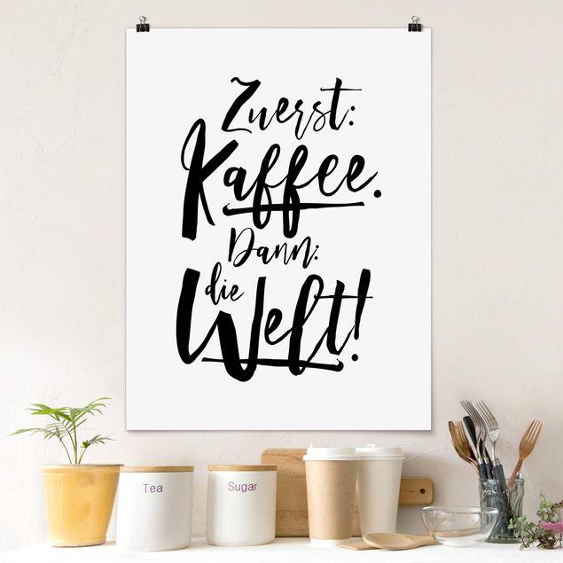Poster - Zuerst Kaffee dann die Welt - Hochformat 3:4