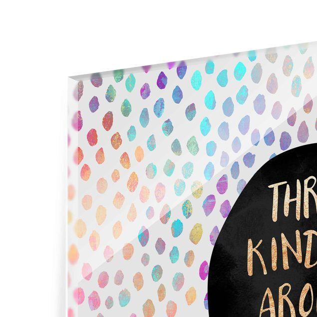 Glasbild - Throw Kindness Around Like Confetti - Quadrat 1:1