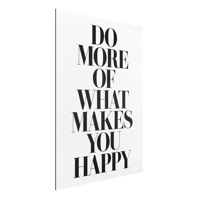 Alu-Dibond Bild - Do more of what makes you happy