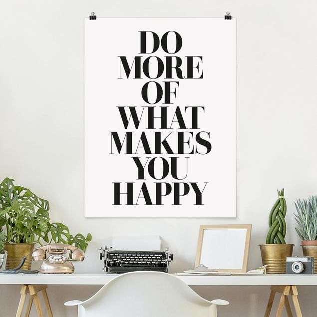 Poster - Do more of what makes you happy - Hochformat 3:4