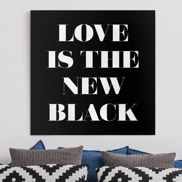 Leinwandbild - Love is the new black - Quadrat 1:1