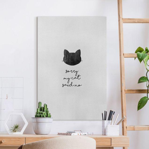 Leinwandbild - Haustier Zitat Sorry My Cat Said No - Hochformat 2:3