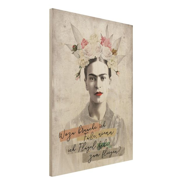 Holzbild -Frida Kahlo - Zitat- Hochformat 3:4
