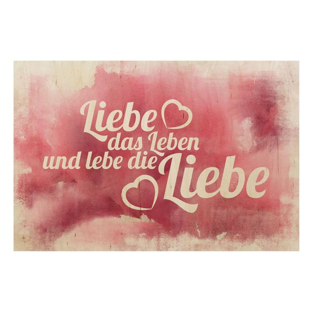 Holzbild - No.EK21 Liebe das Leben - Quer 3:2