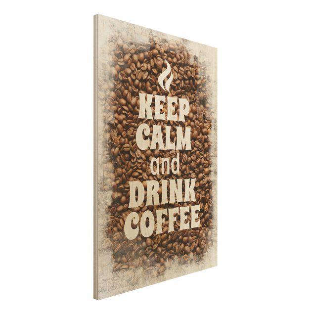 Holzbild Küche - No.EV86 Keep Calm And Drink Coffee - Hoch 2:3