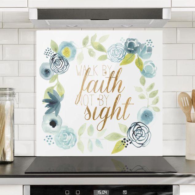 Spritzschutz Glas - Blumenkranz mit Spruch - Faith - Quadrat 1:1