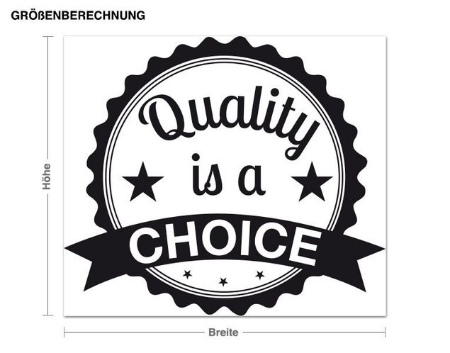 Wandtattoo Quality is a Choice