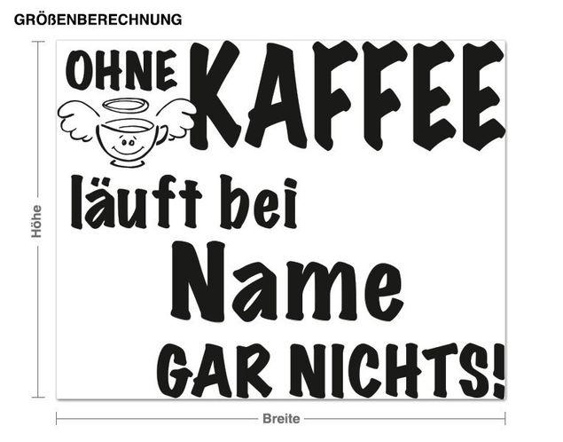 Wunschtext-Wandtattoo Ohne Kaffee...